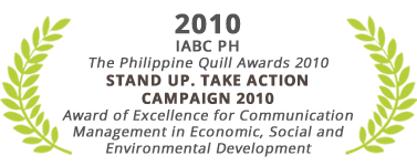 Award of Excellence for Communication Management in Economic, Social and Environmental Development, Stand Up Take Action Campaign 2010, The Philippine Quill Awards 2010