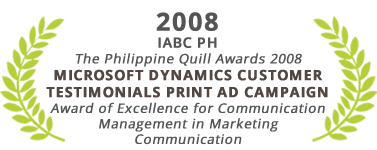 Award for Excellence for Communication Management in Marketing Communication, Microsoft Dynamics Customer Testimonials Print Ad Campaign, The Philippine Quill Awards 2008